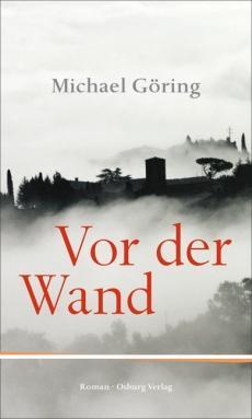 """Michael Göring: """"Vor der Wand"""" (2013)"""