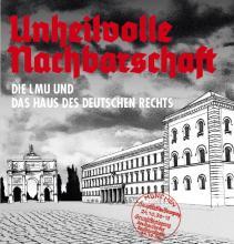 """Ausstellung """"Unheilvolle Nachbarschaft – Die LMU und das """"Haus des Deutschen Rechts"""""""""""